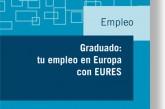 """Consulta la nueva publicación """"Graduado: tu empleo en Europa con EURES"""""""