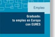 Consulta la nueva publicación «Graduado: tu empleo en Europa con EURES»