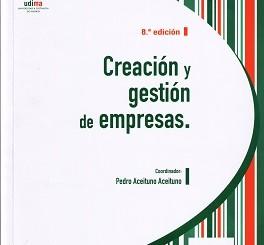 """""""Creación y Gestión de Empresas"""", el libro de los emprendedores"""