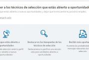 Open Candidates LinkedIn: Informa a los técnicos de selección y headhunters de que estás abierto a oportunidades de empleo y tus preferencias