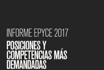 INFORME EPYCE 2017 POSICIONES Y COMPETENCIAS MÁS DEMANDADAS
